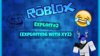 Roblox Exploit#2(With Xyz)