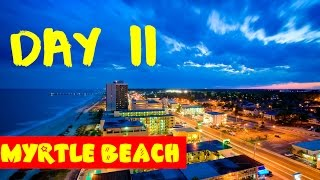 day 11 of 32 myrtle beach 7 hours hustling in south carolina