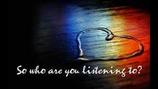 Who Are You Listening To --  Ginny Owens