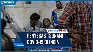 Penyebab Tsunami Covid-19 di India Menurut WHO