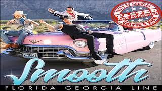 Florida Georgia Line Smooth