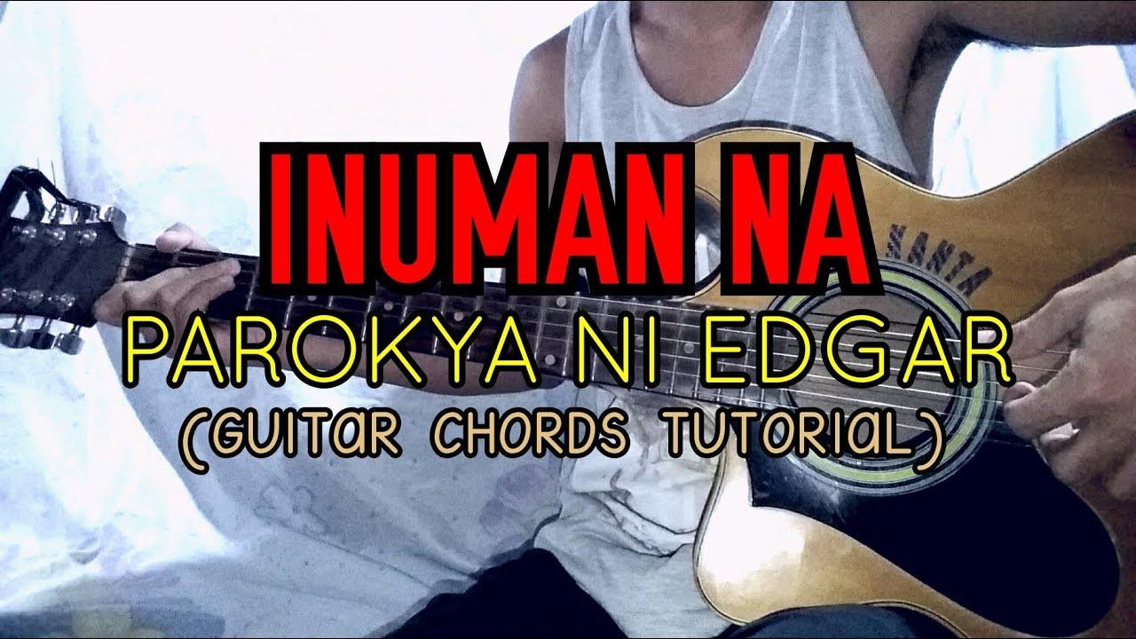 INUMAN NA   Parokya Ni Edgar Guitar Chords Tutorial   YouTube
