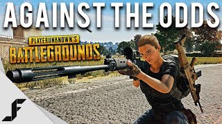 AGAINST THE ODDS - PUBG ( Playerunknown's Battlegrounds )