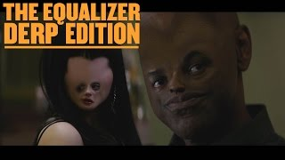 The Equalizer - Derp Edition Thumbnail