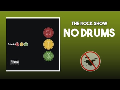 The Rock Show - Blink-182 DRUMLESS [HQ]