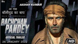 Bachchan Pandey Official, Akshay Kumar, Kriti Senon,Farhad Samji, Sajid Nadiadwala, #Bachchanpandey