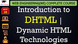 HTML Lecture 8 - DHTML Introduction, Dynamic HTML Technologies