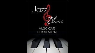 A One hour Playlist of Great Jazz Blues Chillout Music