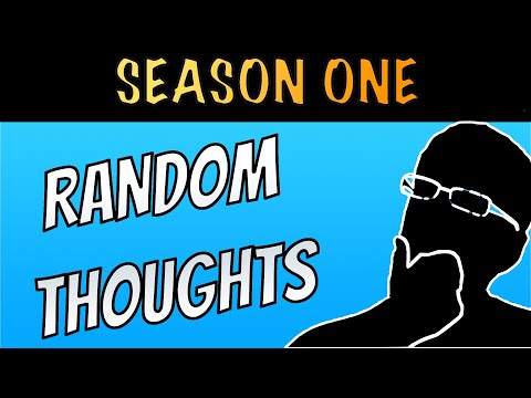 Random Thoughts: Season 1