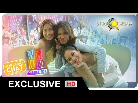 [FULL] Star Cinema Chat with 'Walwal' Girls!