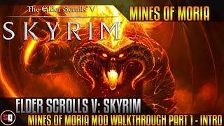 Skyrim - Mines of Moria Mod Walkthrough Part 1 - Intro