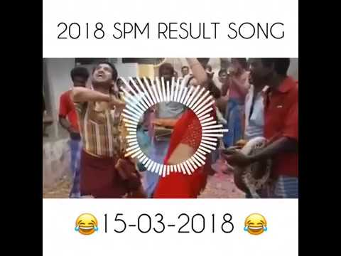 SPM result song 2018