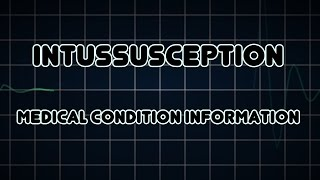 Intussusception (Medical Condition)