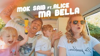 Mok Saib ft. Alice - Ma Bella (Clip Officiel) موك صايب