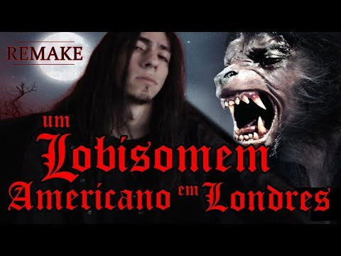 Remake - Lobisomem Americano em Londres