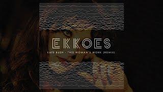 Kate Bush - This Woman's Work (EKKOES Remix)