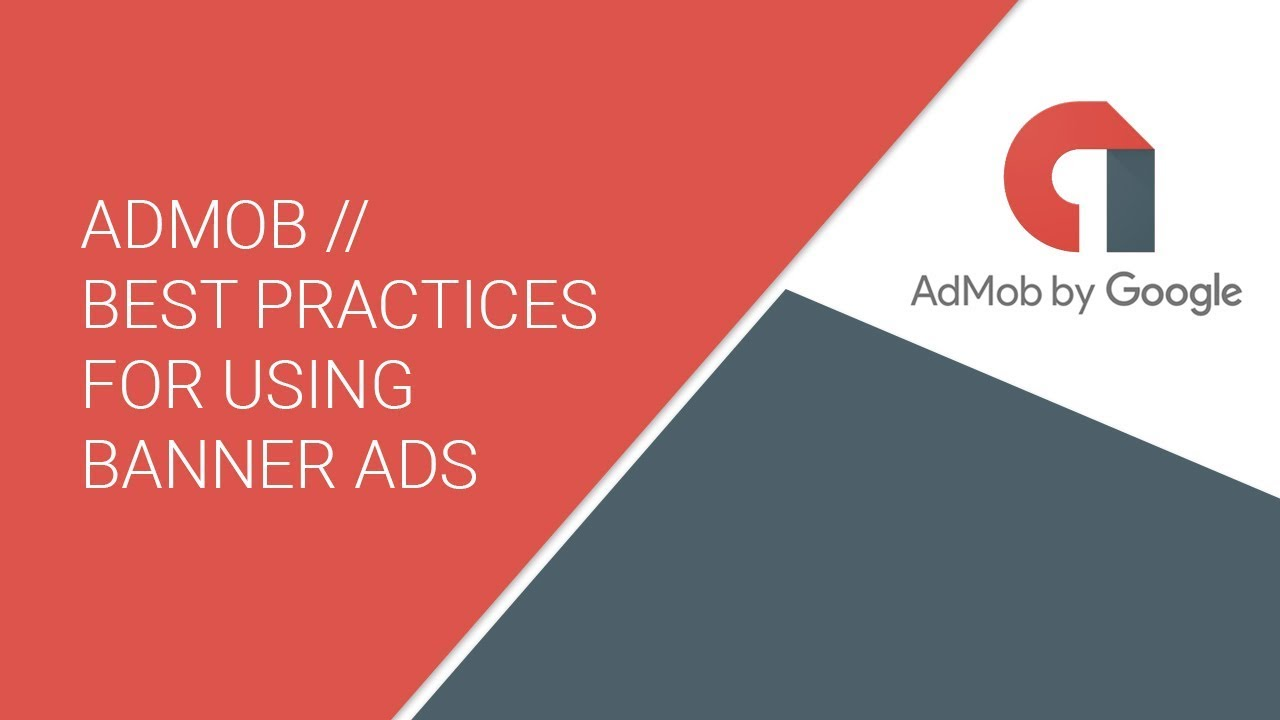 AdMob // Best practices for using Banner Ads