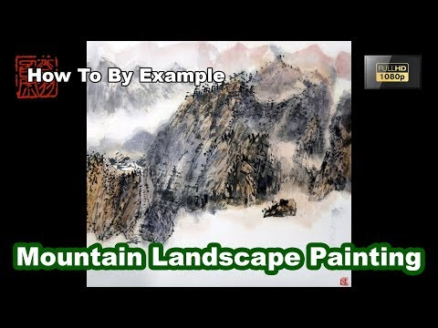 Mountain Landscape Painting Using Watercolor By Example – Traditional Chinese Art