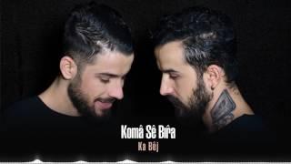 Скачать Koma Se Bıra Altın Yüzüğüm Kırıldı Feat Cem Adrian Ka Bej 2017 İber Prodüksiyon
