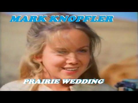 MARK KNOPFLER - PRAIRIE WEDDING (2000) VIDEO