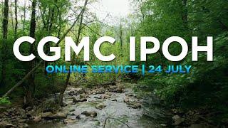 CGMC Ipoh Service - Saturday 24th July @8:00 pm