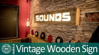 Build a vintage Sign - Make a Vintage Wooden Sign