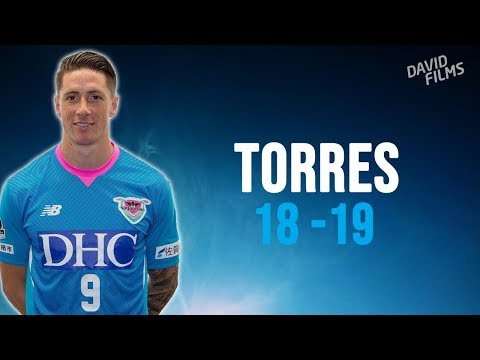 Fernando Torres - Sagan Tosu - 2019 - Great Skills, Passes & Goals - HD