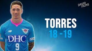 Fernando Torres - Sagan Tosu - 2018/2019 - Great Skills, Passes & Goals - HD