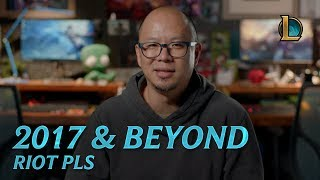 2017 and Beyond   Riot Pls - League of Legends