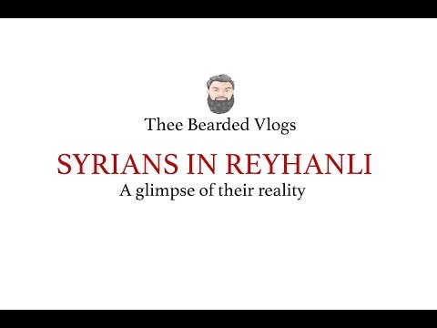 Syrian's In Reyhanli - A Glimpse Of Their Reality: Thee bearded