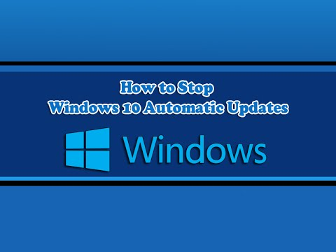 How To Stop Windows 10 Automatic Updates