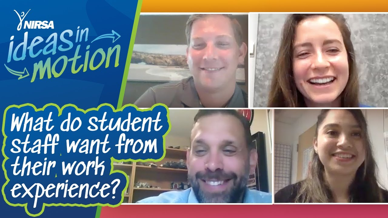 NIRSA Ideas in Motion: What do student staff want from their work experience?