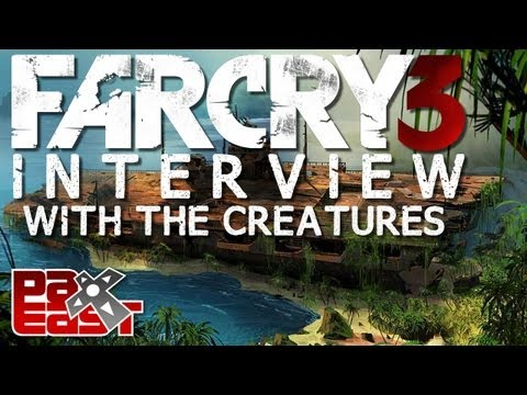 Far Cry 3 Developer Interview w/ The Creatures @ PAX East 2012