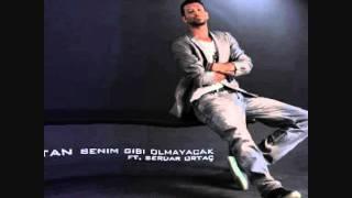 Tan ft Serdar Ortac - Benim Gibi Olmayacak (Dj OsiRemix) 2011