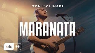 TON MOLINARI | CRISTOCÊNTRICO AO VIVO | 05 | MARANATA | CLIPE OFICIAL
