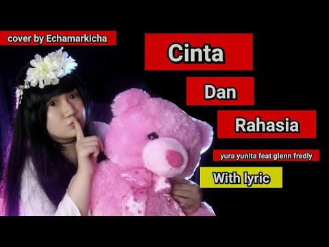 Cinta Dan Rahasia ( Yura Yunita Ft. Glenn Fredly ) With Lyric [ Cover ] By Echamarkicha