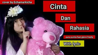 Cinta Dan Rahasia   Yura Yunita Ft. Glenn Fredly   With Lyric   Cover   By Echam