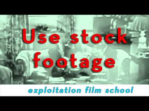EXPLOITATION FILM SCHOOL || Class 11 :: Use Stock Footage