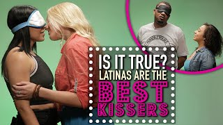 Latinas are Better Kissers? - Is It True