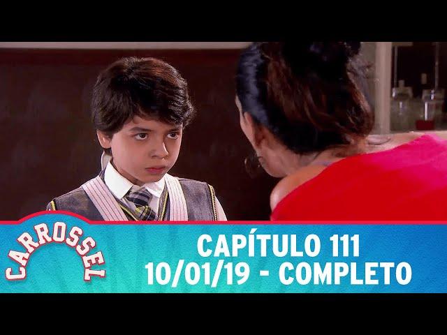 Carrossel | Capítulo 111 - 10/01/19, completo