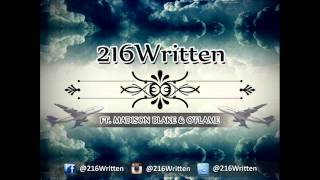 216Written - Airplanes And White Clouds ft. Madison Blake, O'Flame