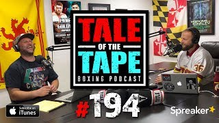 Tale of the Tape Boxing Podcast - Episode 194 - Audio Only Kenny an...