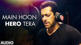 'Main Hoon Hero Tera (Salman Khan Version)' Full AUDIO Song | Hero | T-Series