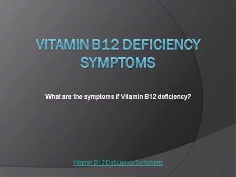 VITAMIN B12 DEFICIENCY SYMPTOMS - YouTube B12 Deficiency