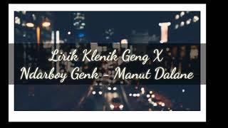 Lirik Lagu Ndarboy Geng - Manut Dalane  .(ft klenik genk)