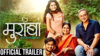 Muramba Official Trailer | Amey Wagh, Mithila Palkar, Sachin Khedekar & Chinamayee Sumeet