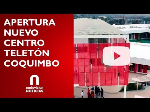 APERTURA NUEVO CENTRO TELETÓN REGIÓN DE COQUIMBO