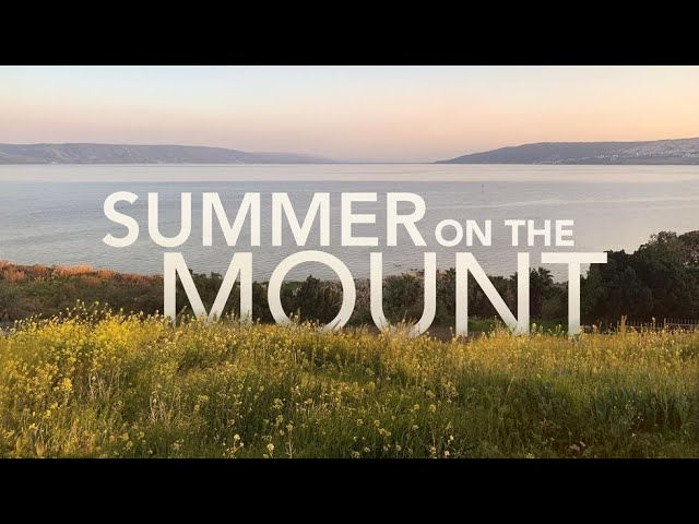 Summer on the Mount   Pray, because your Father is good