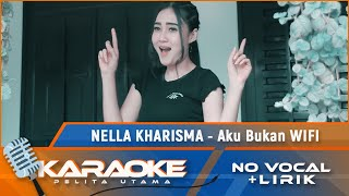 Aku Bukan Wifi  Karaoke  - Nella Kharisma