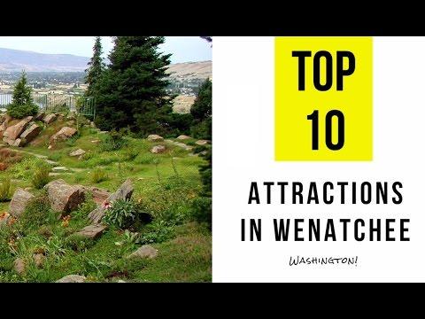 Top 10. Best Tourist Attractions in Wenatchee - Washington